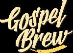 Gospel Brew