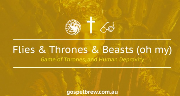 Game of Thrones, human depravity and Lord of the Flies